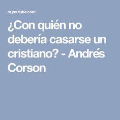 ¿Con quién no debería casarse un cristiano? - Andrés Corson