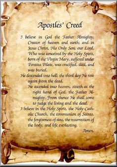 the Apostles Creed, the best summary of our faith