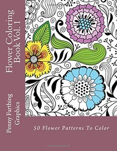 Flower Coloring Book Vol. 1 by Penny Farthing Graphics http://www.amazon.com/dp/1494797666/ref=cm_sw_r_pi_dp_T5kXvb1QHD76Y