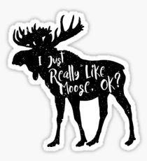 'I Just Really Like Moose, Ok? Funny Moose Lover Shirts Gifts' Sticker by teemaniac Moose Deer, Moose Art, Moose Lodge, Moose Tattoo, Funny Moose, Horse Silhouette, Sticker Design, Alaska, Word Art