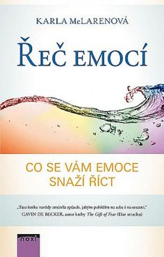 McLarenová Karla: Řeč emocí - Co se vám emoce snaží říct Keto Karma, Atkins Diet, Excercise, Healthy Tips, Reiki, Food Print, Life Is Good, Health Fitness, How To Remove