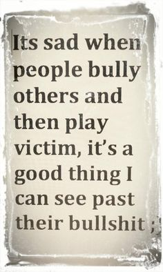 when the bully plays the victim - Google Search