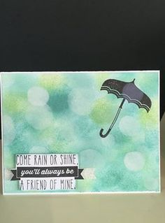 Card that we made in the May card class using the bokeh technique and stamp set rain or shine loved how easy the bokeh was and love the look #rainorshine#ctmh#sotm#bokeh Lasting Memories, Bokeh, Rain, Waterfall, Rain Photography, Boquet