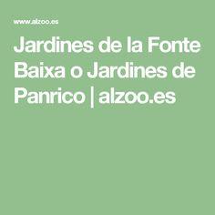 Jardines de la Fonte Baixa o Jardines de Panrico | alzoo.es