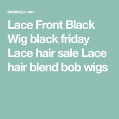 Lace Front Black Wig black friday Lace hair sale Lace hair blend bob wigs Hair System, Black Wig, Lace Hair, Hair Loss, Lace Front Wigs, Black Friday, Bob, Losing Hair, Bob Cuts