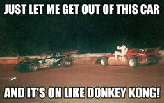 Its on like Donkey Kong ! Dirt Car Racing, Motocross Racing, Car Memes, Car Humor, Late Model Racing, Track Quotes, Racing Quotes, Race Party, Funniest Things