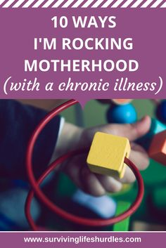 10 ways I'm rocking motherhood with a chronic illness. Celebrating all the amazing things I do for my son as a parent with MS.