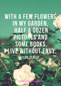 """With a few flowers"