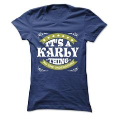 Its a KARLY Thing No One Understand - T Shirt, Hoodie, Hoodies, Year,Name, Birthday
