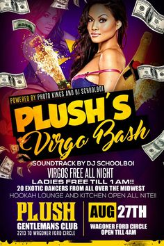 Top flyer designs of the day!!!! Plush's Virgo Bash Flyer Designed by graphixfly For more info please contact Web: www.graphixfly.com | Email: graphixfly@gmail.com Turn Around Time 1 day #graphixfly #Flyer #LoungeFlyer #ClubFlyer #TakeOver #Hiphop #rap #party #lounge #NightOutParty #LadiesNight #CocktailParty #BdayFlyer #NightClubs #OfficialParty #AfterParty #MixtapeParty #djs #AfterParty #HiphopMusic #R&B #BirthdayParty #VirgoBash