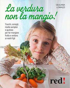 LA VERDURA NON LA MANGIO!    Autore: LOMAZZI GIULIANA   EAN: 9788857304144  Editore: RED   Collana: ECONOMICI DI QUALITÀ   Pagine: 93       Ricette gustose, un po' di fantasia nella presentazione e la scelta di prodotti biologici (più saporiti, oltre che più sani) aiutano a convincere persino i bambini più recalcitranti a mangiare la verdura. Un libro ricco di utili consigli, oltre che di ricette davvero appetitose.          € 12,90