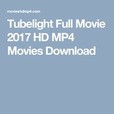 Tubelight Full Movie 2017 HD MP4 Movies Download