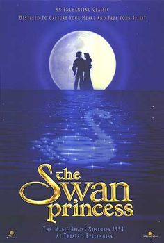 """""""The Swan Princess"""" - A power hungry sorcerer transforms a princess into a swan by day in this tale of everlasting love. (1994) (Probably my favorite movie as a child.  I watched it so many times, I can probably quote it word for word!"""