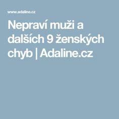 Nepraví muži a dalších 9 ženských chyb | Adaline.cz