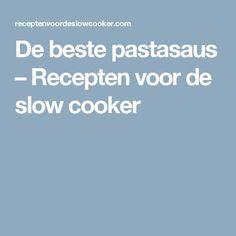 De beste pastasaus – Recepten voor de slow cooker