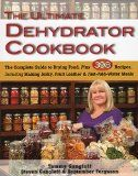 The Ultimate Dehydrator Cookbook: The Complete Guide to Drying Food, Plus 398 Recipes, Including Making Jerky, Fruit Leather & Just-Add-Water Meals