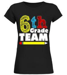 6th Grade Team T-shirt For Sixth Grade Class
