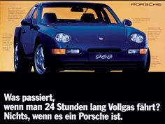 Porsche 968 What happens, when you drive 24 hours full throttle ? Nothing, if it's a Porsche. Porsche 968, Rear Wheel Drive, Top Cars, Advertising Poster, Recherche Google, Classic Cars, Automobile, How To Memorize Things, Full Throttle