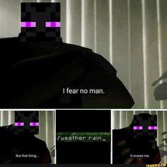 I fear no man. Funny Gaming Memes, Crazy Funny Memes, Really Funny Memes, Funny Games, Stupid Funny Memes, Funny Relatable Memes, Minecraft Comics, Minecraft Funny, How To Play Minecraft