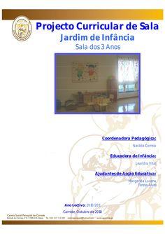 Projecto Curricular de Sala Jardim de Infância Sala dos 3 Anos Coordenadora Pedagógica: Natália Correia Educadora de Infân...