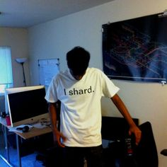 """@Yash Shrimal Nelapati's """"I Shard."""" t-shirt after the first successful DB migration."""