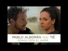 Dónde está el amor (feat. Tiê) Pablo Alborán