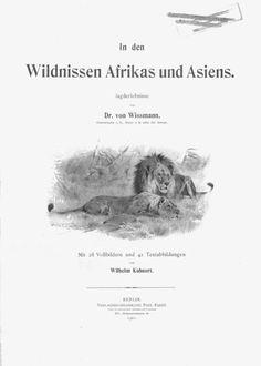 Deutsches Textarchiv – Wissmann, Hermann von: In den Wildnissen Afrikas und Asiens. Jagderlebnisse. Berlin, 1901.