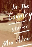 In the country : stories by Mia Alvar. These nine globe-trotting, unforgettable stories from Mia Alvar, a remarkable new literary talent, vividly give voice to the women and men of the Filipino diaspora. Here are exiles, emigrants, and wanderers uprooting their families from the Philippines to begin new lives in the Middle East, the United States, and elsewhere and, sometimes, turning back again.