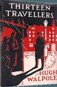 The Thirteen Travellers by Hugh Walpole