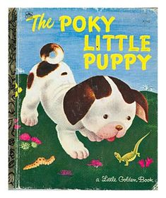 The Poky Little Puppy - I adored this book!!!