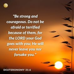Jesus Is Lord, God, Deuteronomy 31 6, Never Leave You, Be Strong And Courageous, Do Not Be Afraid, Christianity, The Unit, Scriptures