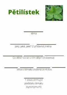 PětilístekLanguage: CzechGrade/level: 6School subject: PřírodovědaMain content: Pětilístek k vyplněníOther contents: prázdný pětilístek bez řešení