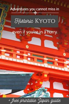 Precious Places in Historic Kyoto - a quick guide if you're in a hurry + a free printable Japan guide