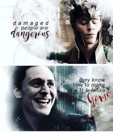 Damaged people are dangerous. - Damaged people are dangerous. Loki Thor, Loki Laufeyson, Tom Hiddleston Loki, Marvel Dc Comics, Marvel Avengers, Thomas William Hiddleston, Loki Sad, Marvel Quotes, Loki Quotes