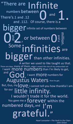 some infinities are bigger than other infinities - john green