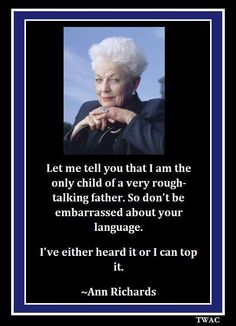 Today is September 1, 2014. It would've been former Governor of Texas Ann Richards' 81st birthday. HAPPY BIRTHDAY ANN RICHARDS!!!!
