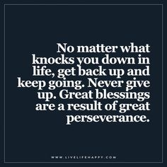 No Matter What Knocks You down in Life