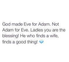 God made eve for Adam!