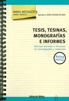 Tesis, tesinas, monografías e informes : Nuevas normas y técnicas d investigación y redacción / Mirta Botta