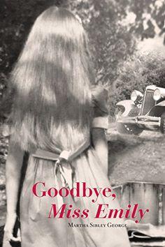 Goodbye, Miss Emily by Martha Sibley George http://www.amazon.com/dp/1503246957/ref=cm_sw_r_pi_dp_DeJQvb0YVH42Y