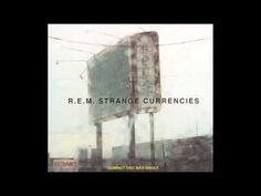 REM - Strange Currencies