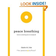 Peace Breathing by Charles H.C. Kim. $4.95  on Kindle