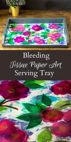 Bleeding Tissue Paper Art: Decorating a Serving TrayYou can find Tissue paper crafts and more on our website.Bleeding Tissue Paper Art: Decorating a Serving Tray Paper Art Projects, Projects For Kids, Crafts For Kids, Diy Crafts, Summer Crafts, Foam Crafts, Garden Crafts, Tissue Paper Crafts, Tissue Paper Flowers