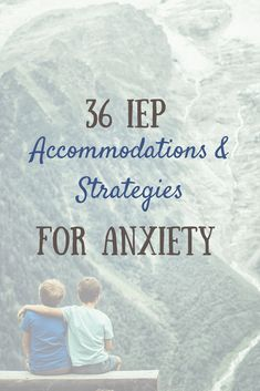 Turn your little worrier into a little warrior overcoming his/her fears! A list of more than 36 accommodations and strategies to address anxiety in your IEP or 504. #anxiety #GAD #IEP #school #education #IEPmeetingadvice