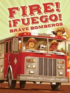 Fire! Fuego! Brave Bomberos. Susan Middleton Elya. SPA words. Firefighters, Jobs, Working.