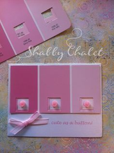 Awesome card for a new baby using paint samples ~Shabby Chalet Studio 17: Cute as a Button