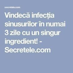 Vindecă infecția sinusurilor în numai 3 zile cu un singur ingredient! - Secretele.com How To Get Rid, Good To Know, Diabetes, Remedies, Health Fitness, Healthy, Pixi, Pandora, Gym