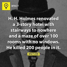 H. H. Holmes // The most prolific (known) serial killer in US history.