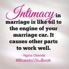 Intimacy helps the rest of your marriage work well. #BluestoBlissBook