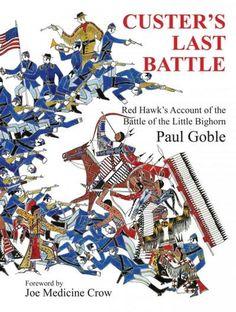 Custer's Last Battle: Hawk's Account of the Battle of the Little Bighorn